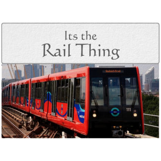 Its the Rail Thing