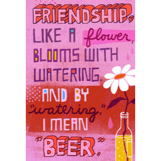 "Shoebox ""Friendship and Beer"" Quote"