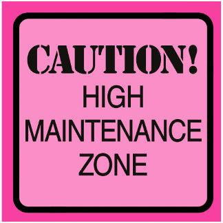 High Maintenance Zone