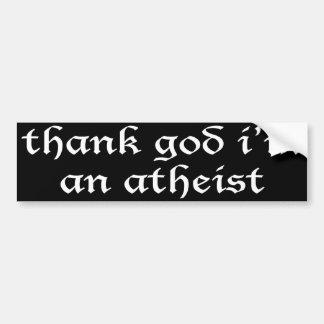 thank god i'm an atheist bumper sticker