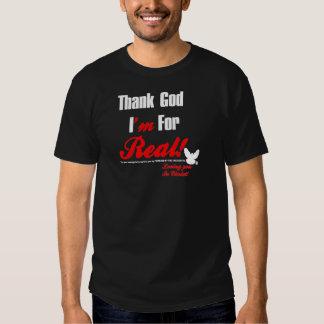 Thank God I'm For REAL Tee Shirt
