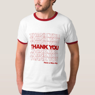 Thank You! Have a Nice Day! Tee Shirt