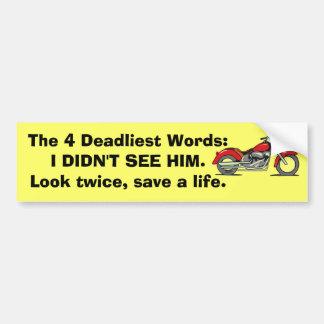 The 4 Deadliest Words Bumper Sticker