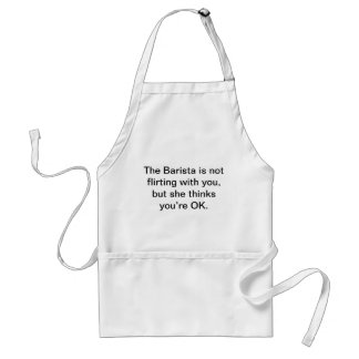 The Barista is not flirting with you, Standard Apron