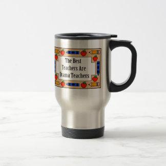 The Best Teachers Are Drama Teachers Stainless Steel Travel Mug