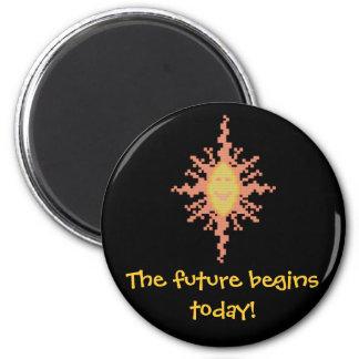 The future begins today! Sunburst Magnet