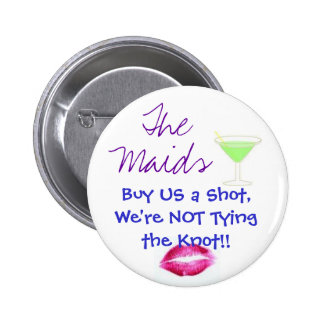 The Maids, Buy US a Shot 6 Cm Round Badge