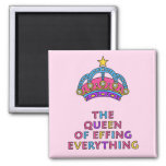 The Queen of Effing Everything Magnet