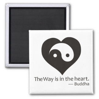 the Way is in the Heart Square Magnet
