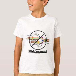 Think Epigenetics! (Cross Out DNA Replication) Tshirts