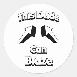 This Dude Can Blaze Round Sticker
