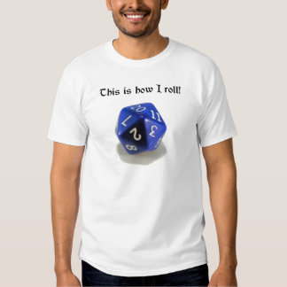This Is How I Roll (d20) Tshirt