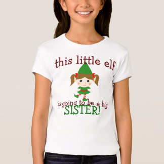 this little elf is going to be a big sister tees