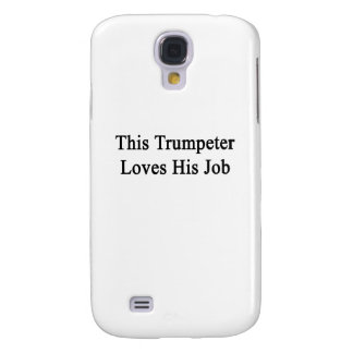 This Trumpeter Loves His Job Galaxy S4 Case