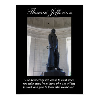 """Thomas Jefferson  """"The democracy will cease..."""" Poster"""