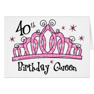 Tiara 40th Birthday Queen LT Greeting Card