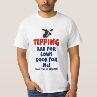 Tipping - Bad for cows good for me! T-shirts