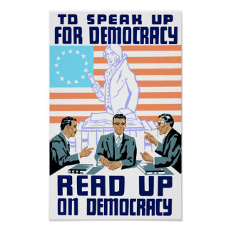 To speak up for democracy - read up on democracy poster