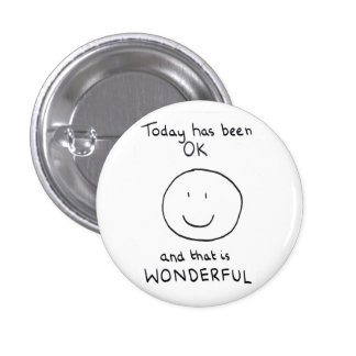 Today Has Been OK Badge - The Doodle Chronicles