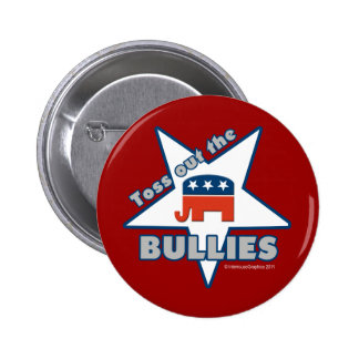 Toss Out the Republican BULLIES 6 Cm Round Badge
