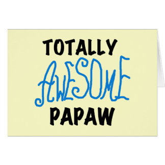 Totally Awesome Papaw T-shirts and Gifts Greeting Card