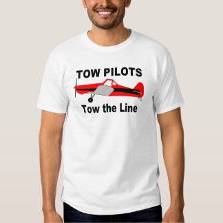 Tow Pilots Tow the line Shirts