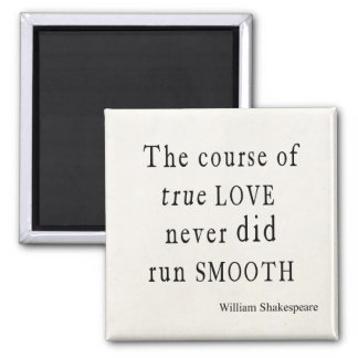 True Love Never Did Run Smooth Shakespeare Quote Square Magnet