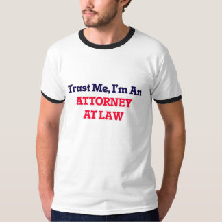 Trust me, I'm an Attorney At Law Tshirt