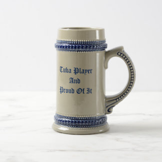 Tuba Player And Proud Of It Beer Steins