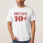 Valentine's Day Hugs 10 Cents Shirt