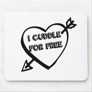 Valentine's Day  - I Cuddle for Free Mouse Pad