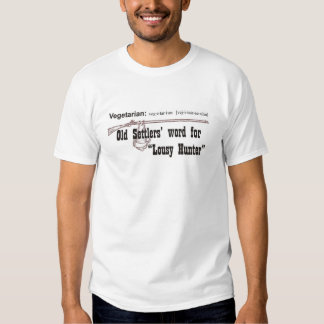 Vegetarian.....Lousy Hunter Tee Shirts