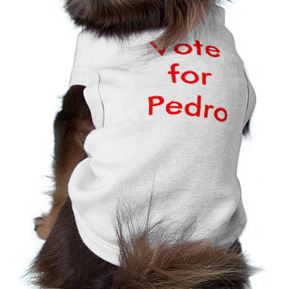 Vote for Pedro Sleeveless Dog Shirt