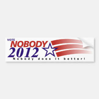 Vote Nobody 2012 Bumper Sticker