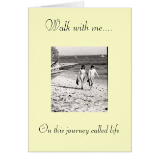 Walk with me.... On this journ... Greeting Card