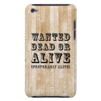 Wanted Dead or Alive iPod Touch Case-Mate Case