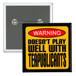 Warning: Doesn't Play Well With Teapublicants 15 Cm Square Badge