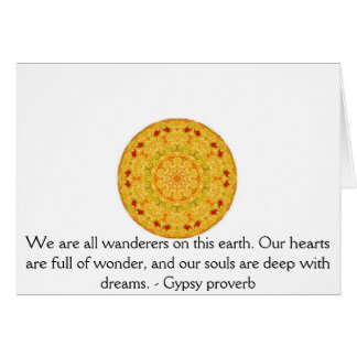 We are all wanderers on this earth....GYPSY QUOTE Greeting Card