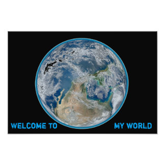 Welcome to my world poster art photo