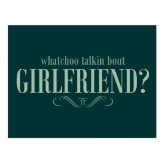 Whatchoo talkin bout girlfriend postcard