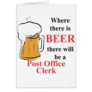 Where there is Beer - Post Office Clerk Note Card