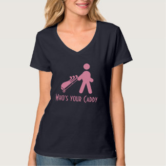 Who's Your Caddy Funny Golf Lady Golfing T-shirts