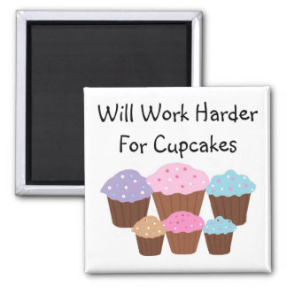 Will Work Harder For Cup... Square Magnet