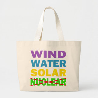 Wind Water Solar No Nuclear Jumbo Tote Bag