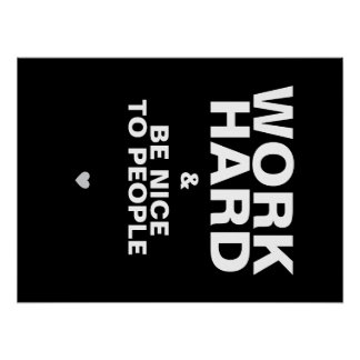 Work Hard & Be Nice To People Poster: Black Poster