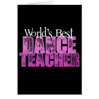 World's Best Dance Teacher Greeting Card