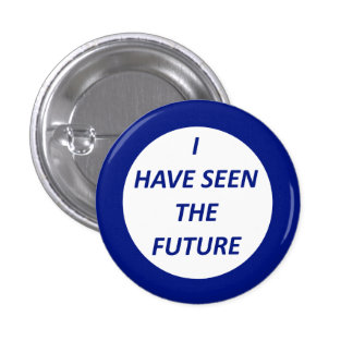 "World's Fair Reproduction ""I have seen the Future"" 3 Cm Round Badge"
