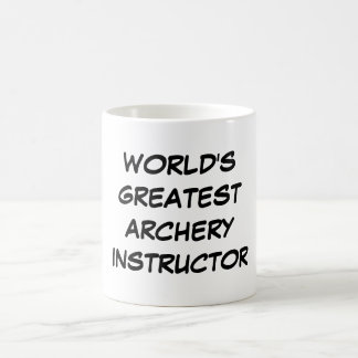 """World's Greatest Archery Instructor""Mug Basic White Mug"