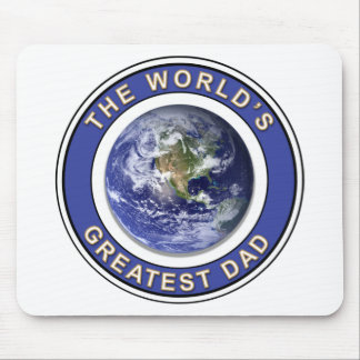Worlds greatest Dad Mouse Pad