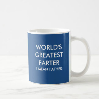 World's greatest farter I mean father Basic White Mug